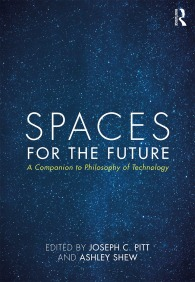 a book cover, blue with a starfield and the words Spaces for the Future in white, edited by Joseph C. Pitt and Ashley Shew