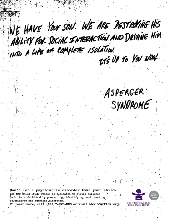 """Letter from the Ransom Notes campaign that says in all caps handwriting, """"We have your son. We are destroying his ability for social interaction and driving him into a life of complete isolation. It's up to you now. -Asperger Syndrome"""""""